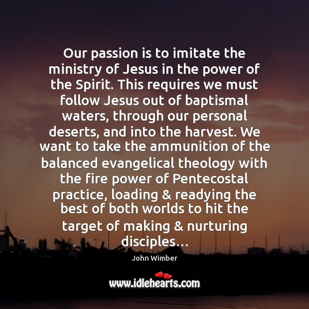 Our passion is to imitate the ministry of Jesus in the power Image