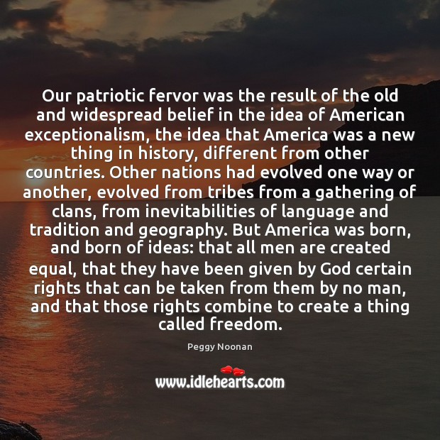Image, Our patriotic fervor was the result of the old and widespread belief