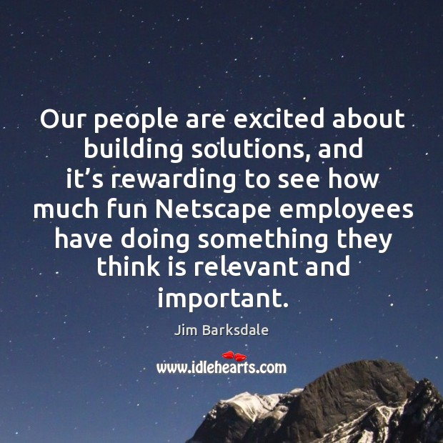 Our people are excited about building solutions Image