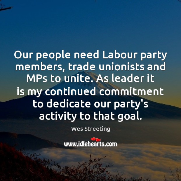 Our people need Labour party members, trade unionists and MPs to unite. Image