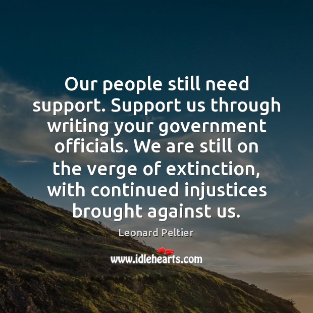 Our people still need support. Support us through writing your government officials. Image