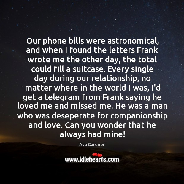 Our phone bills were astronomical, and when I found the letters Frank Image