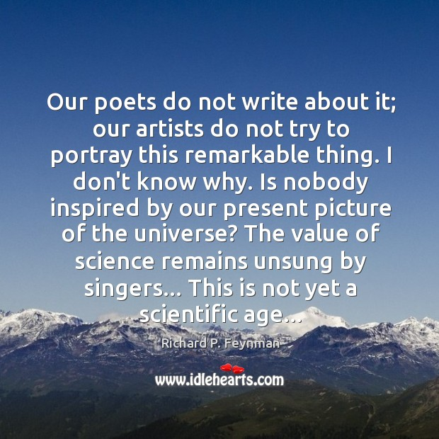 Our poets do not write about it; our artists do not try Image