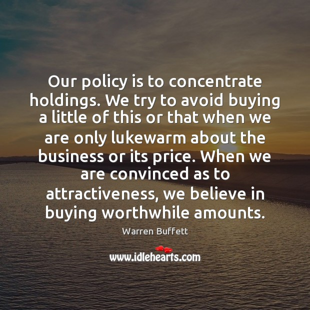 Image, Our policy is to concentrate holdings. We try to avoid buying a