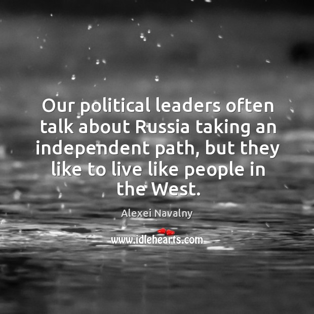 Our political leaders often talk about Russia taking an independent path, but Image