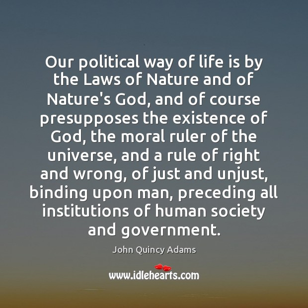 Our political way of life is by the Laws of Nature and Image
