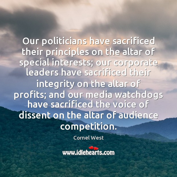 Image, Our politicians have sacrificed their principles on the altar of special interests;