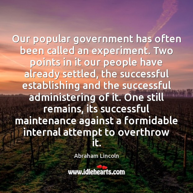 Image, Our popular government has often been called an experiment. Two points in