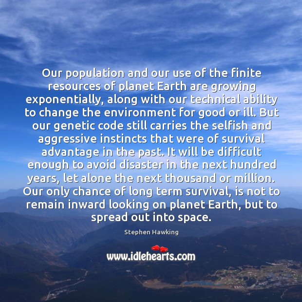 Our population and our use of the finite resources of planet Earth Image