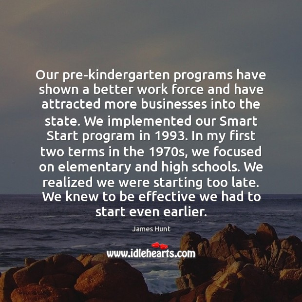 Our pre-kindergarten programs have shown a better work force and have attracted Image