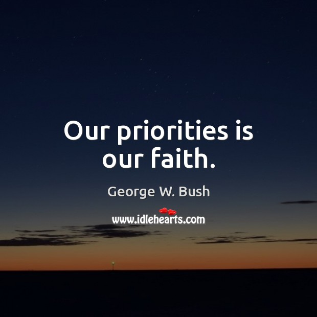 Our priorities is our faith. Image