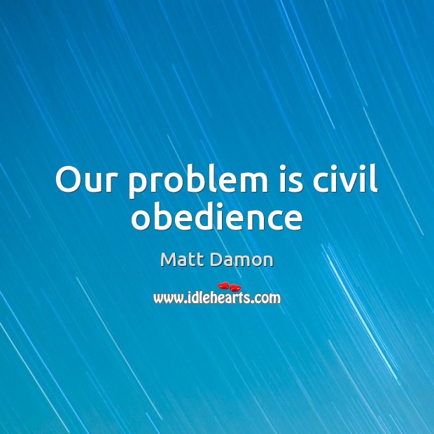 Our problem is civil obedience Image
