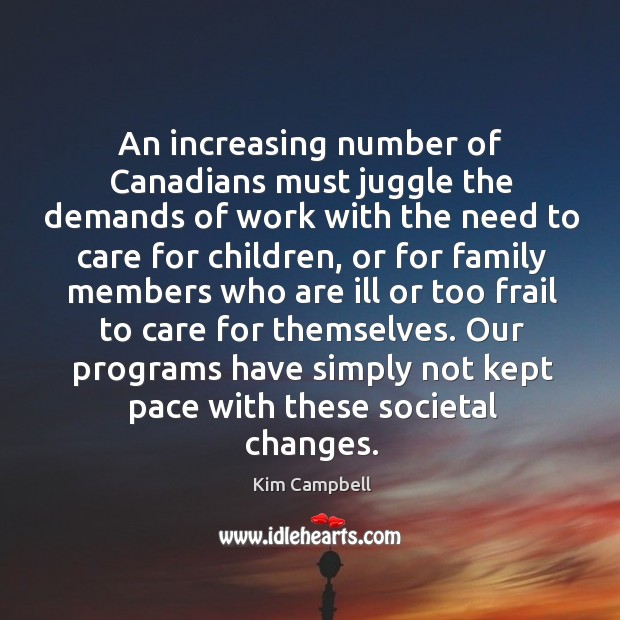 Our programs have simply not kept pace with these societal changes. Image
