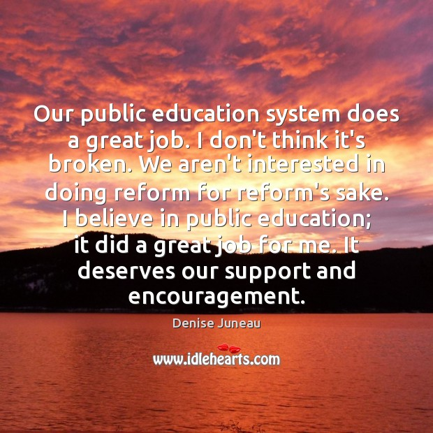 Our public education system does a great job. I don't think it's Image