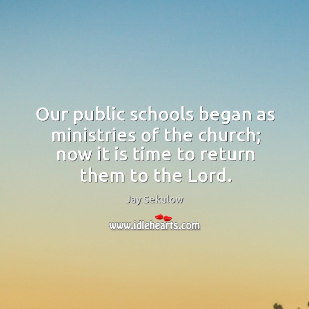 Our public schools began as ministries of the church; now it is time to return them to the lord. Image