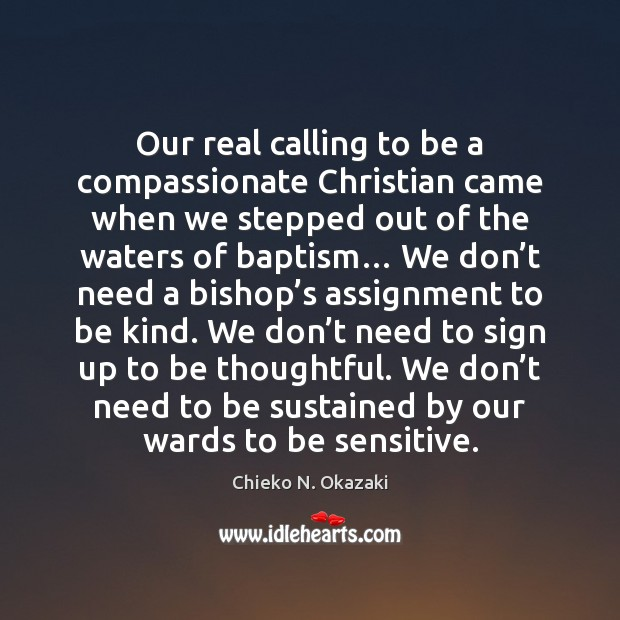 Our real calling to be a compassionate Christian came when we stepped Image