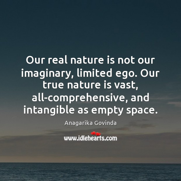 Image, Our real nature is not our imaginary, limited ego. Our true nature
