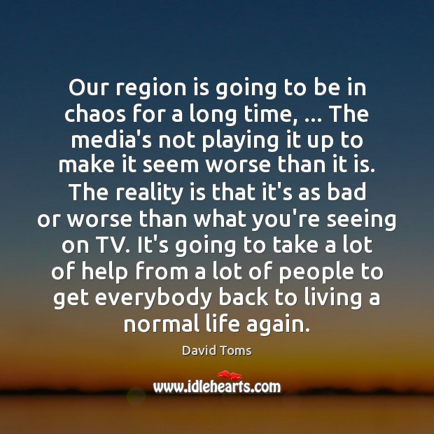 Our region is going to be in chaos for a long time, … Image