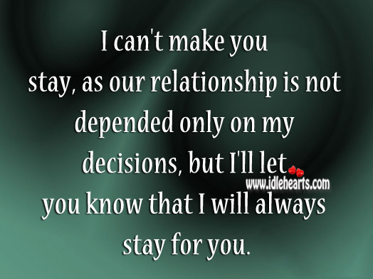 I'll Let You Know That I Will Always Stay For You.