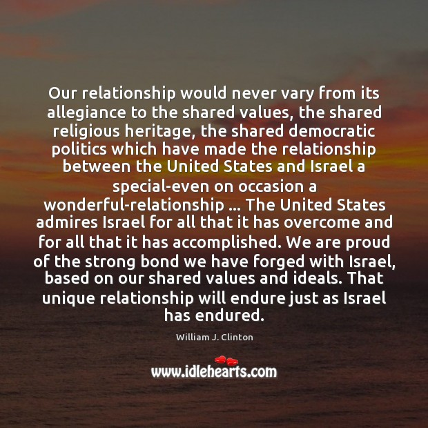 Image, Our relationship would never vary from its allegiance to the shared values,