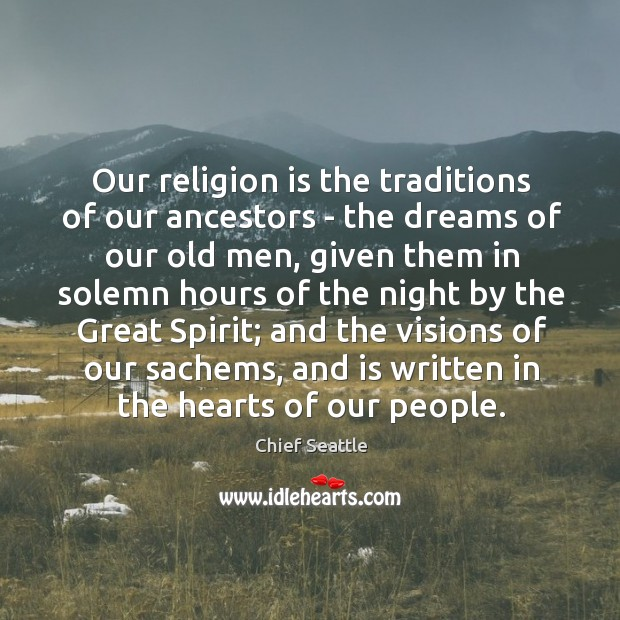 Image, Our religion is the traditions of our ancestors – the dreams of