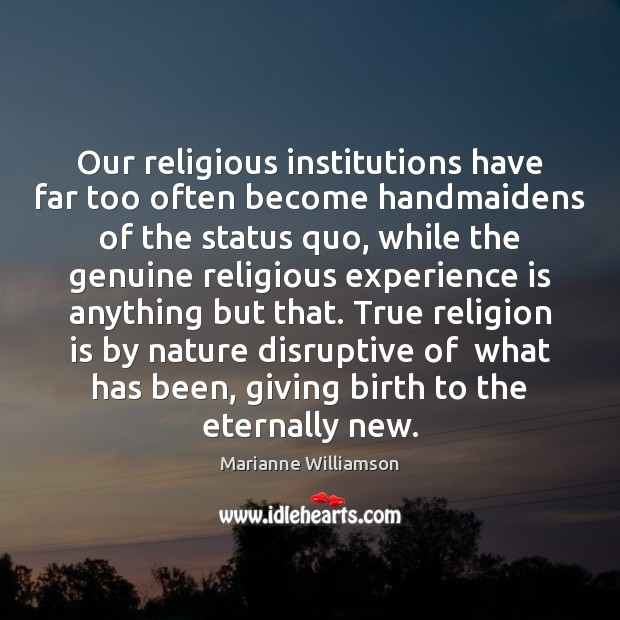 Image, Our religious institutions have far too often become handmaidens of the status