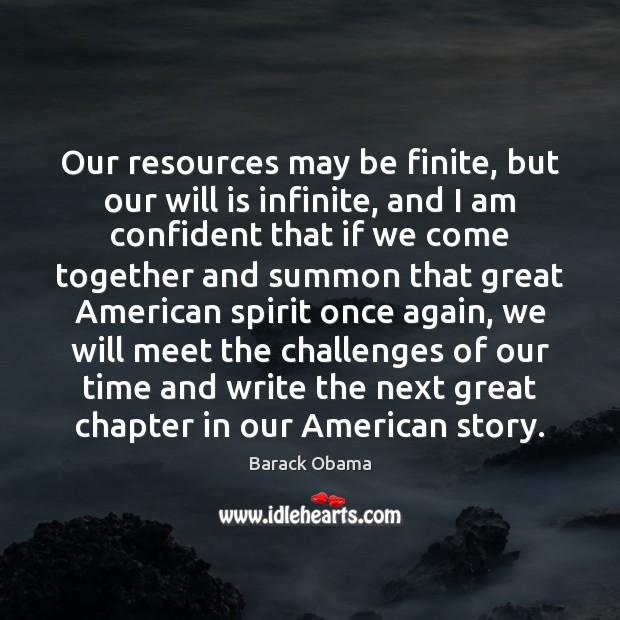Our resources may be finite, but our will is infinite, and I Image