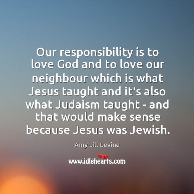 Image, Our responsibility is to love God and to love our neighbour which