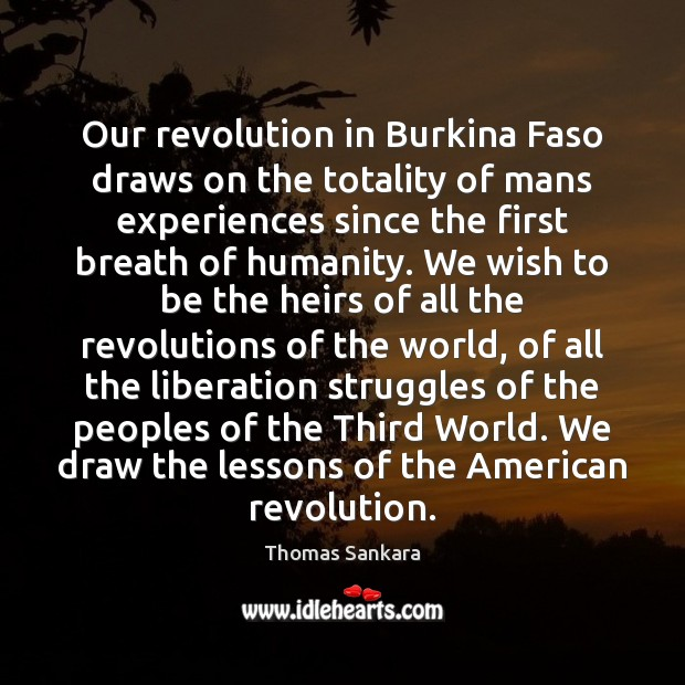Our revolution in Burkina Faso draws on the totality of mans experiences Image