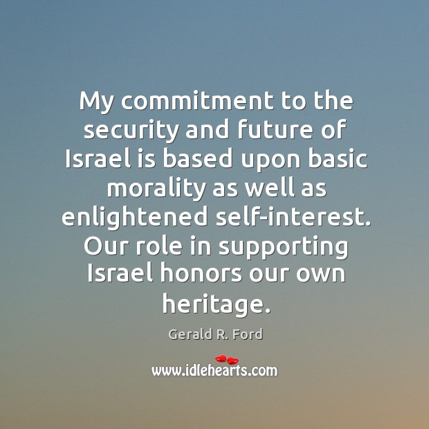 Our role in supporting israel honors our own heritage. Image