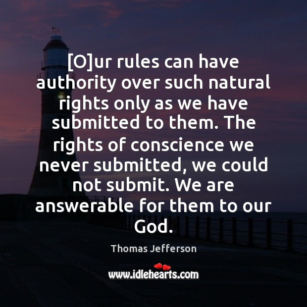 Image, [O]ur rules can have authority over such natural rights only as