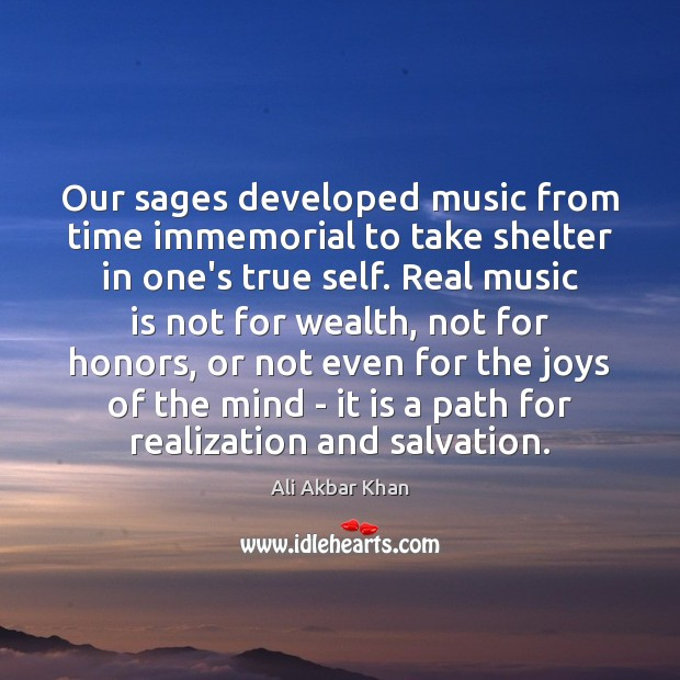 Image, Our sages developed music from time immemorial to take shelter in one's