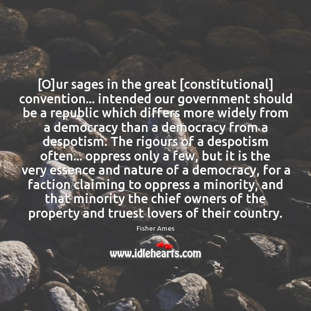 [O]ur sages in the great [constitutional] convention… intended our government should Image