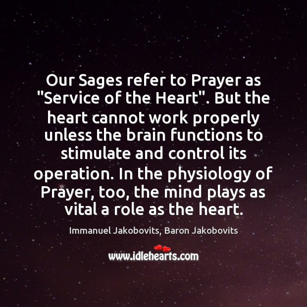 "Our Sages refer to Prayer as ""Service of the Heart"". But the Image"