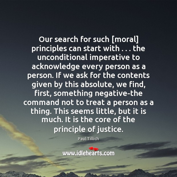 Our search for such [moral] principles can start with . . . the unconditional imperative Paul Tillich Picture Quote