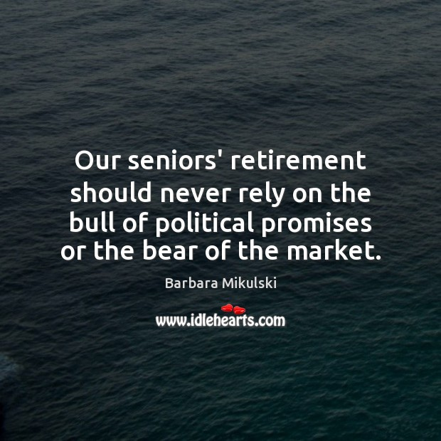 Image, Our seniors' retirement should never rely on the bull of political promises
