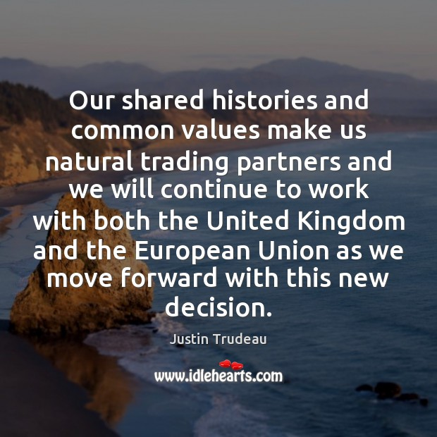 Our shared histories and common values make us natural trading partners and Image