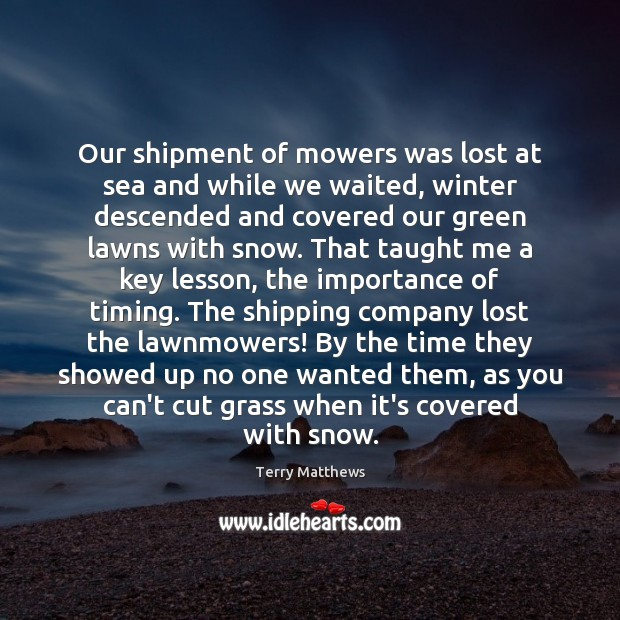 Our shipment of mowers was lost at sea and while we waited, Image