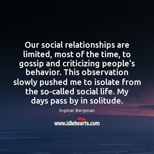 Our social relationships are limited, most of the time, to gossip and Image