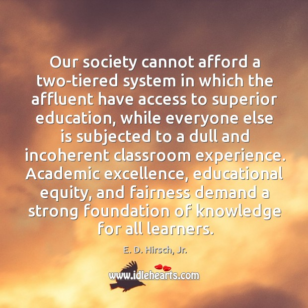 Image, Our society cannot afford a two-tiered system in which the affluent have