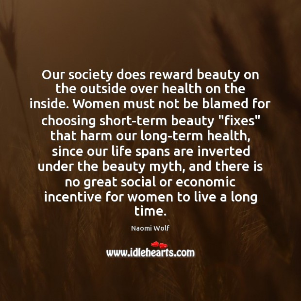 Image, Our society does reward beauty on the outside over health on the