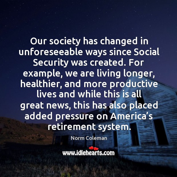 Image, Our society has changed in unforeseeable ways since social security was created.