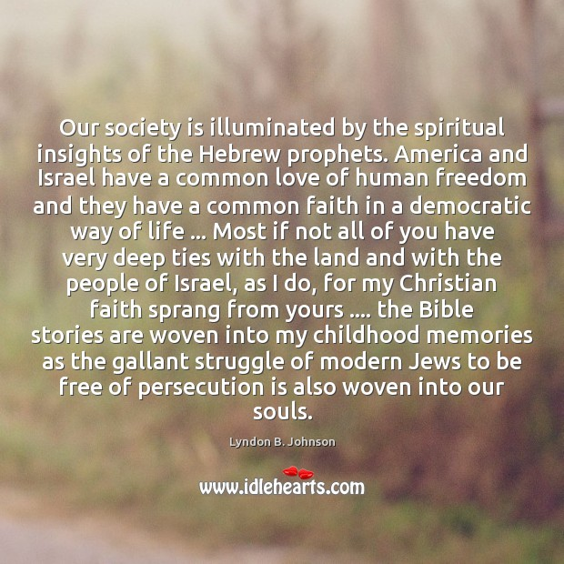 Image, Our society is illuminated by the spiritual insights of the Hebrew prophets.