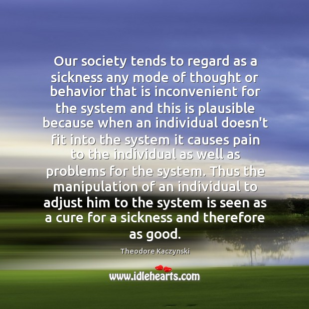 Our society tends to regard as a sickness any mode of thought Image
