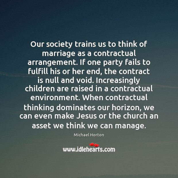 Our society trains us to think of marriage as a contractual arrangement. Image
