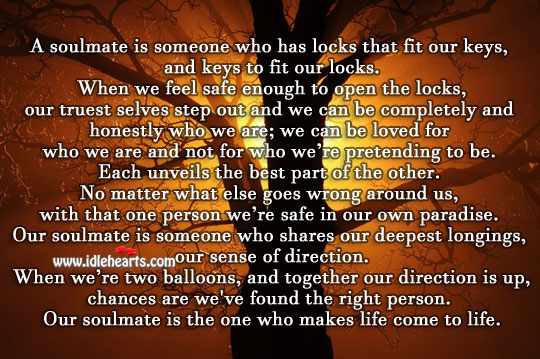 Our soulmate is the one who makes life come to life. Image