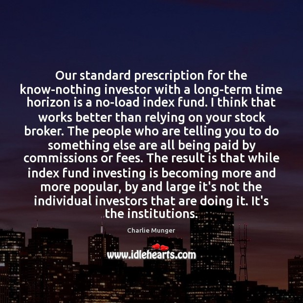Our standard prescription for the know-nothing investor with a long-term time horizon Image