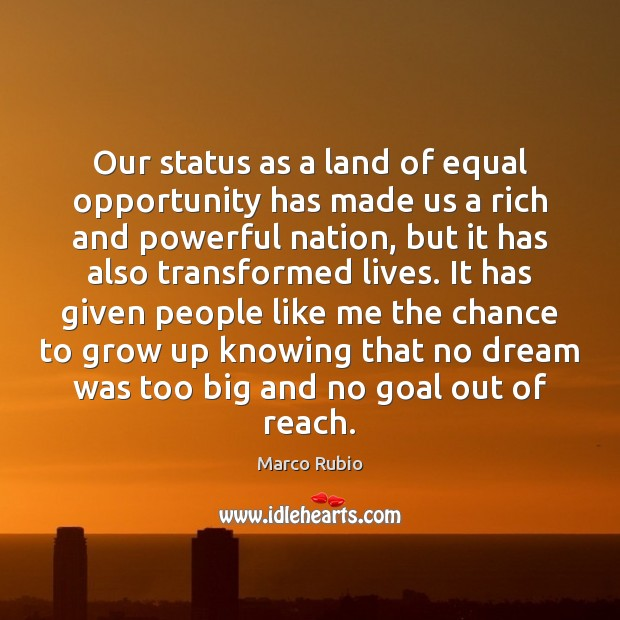Our status as a land of equal opportunity has made us a Image