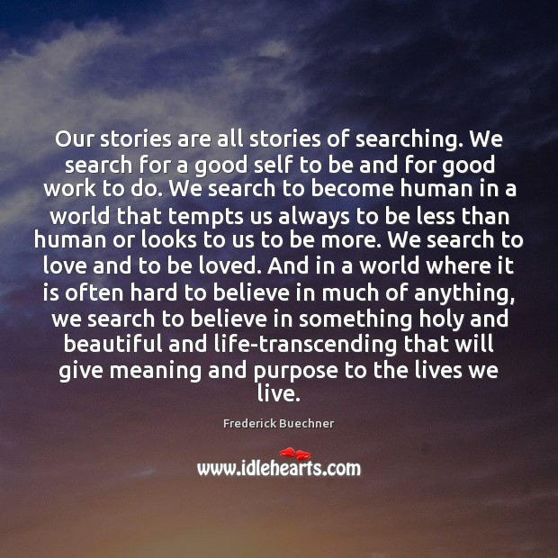 Our stories are all stories of searching. We search for a good Image