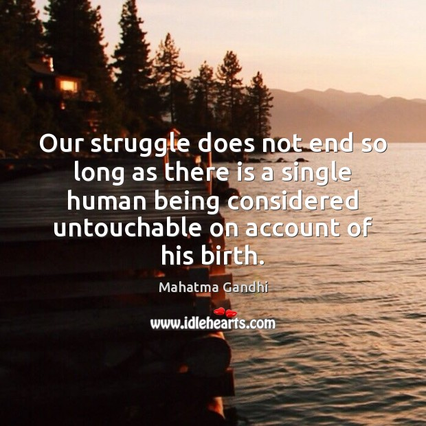 Our struggle does not end so long as there is a single Image